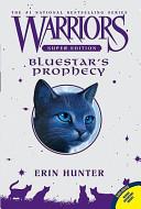Warriors Super Edition  Bluestar s Prophecy PDF