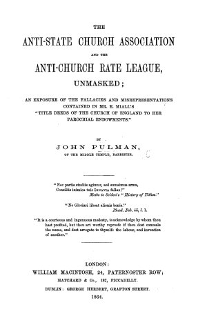 The Anti State Church Association and the Anti Church Rate League  Unmasked  an Exposure of the Fallacies and Misrepresentations Contained in E  Miall s    Title Deeds of the Church of England to Her Parochial Endowments