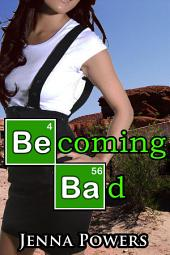 Becoming Bad (Interracial Erotica)