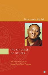 The Kindness of Others: A Commentary on the Seven-Point Mind Training