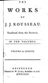 The Works of J.J. Rousseau: Volume 8