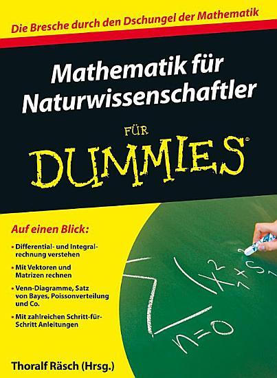 Mathematik f  r Naturwissenschaftler f  r Dummies PDF
