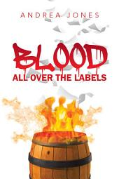 Blood All over the Labels