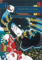 Kabuki Plays on Stage: Brilliance and Bravado, 1697-1766, Volume 1
