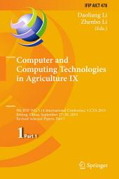 Computer and Computing Technologies in Agriculture IX: 9th IFIP WG 5.14 International Conference, CCTA 2015, Beijing, China, September 27-30, 2015, Revised Selected Papers, Part 1