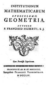 Institutionum mathematicarum opuscula: Geometria, Volume 2