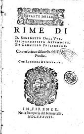 Parte delle Rime di d. Benedetto Dell'Vua. Giouanbatista Attendolo. Et Cammillo Pellegrino. Con vn brieue discorso dell'epica poesia