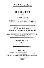 Memoirs of Celebrated Female Sovereigns: Semiramis. Cleopatra, queen of Equpt. Zenobia, queen of Palmyra. Joanna I., queen of Naples. Joanna II of Naples. Isabella of Castile. Mary queen of Scots. Queen Elizabeth