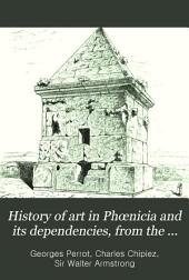 History of Art in Phœnicia and Its Dependencies, from the French of Georges Perrot and Charles Chipiez: Volume 1