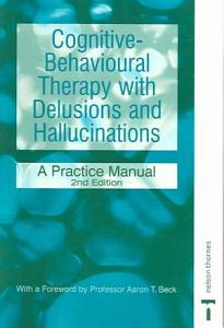 Cognitive behavioural Therapy with Delusions and Hallucinations Book