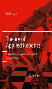Theory of Applied Robotics: Kinematics, Dynamics, and Control (2nd Edition), Edition 2