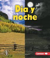 Día y noche (Day and Night)