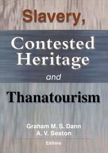 Slavery  Contested Heritage  and Thanatourism PDF