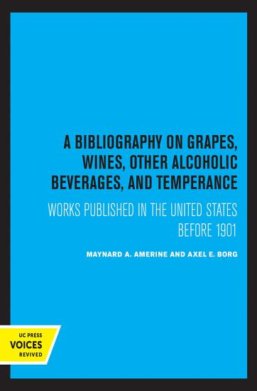 A Bibliography on Grapes  Wines  Other Alcoholic Beverages  and Temperance PDF