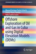 Offshore Exploration of Oil and Gas in Cuba using Digital Elevation Models  DEMs  PDF