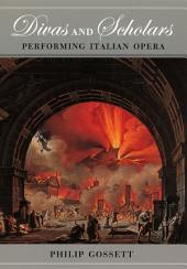 Divas and Scholars: Performing Italian Opera