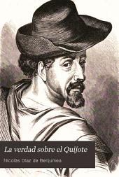 La verdad sobre el Quijote: Novisima historia critica de la vida de Cervantes