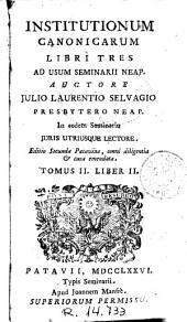 Institutionum canonicarum libri tres: ad usum Seminarii Neap