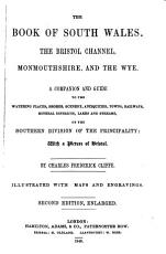 The Book of South Wales  the Bristol Channel  Monmouthshire  and the Wye PDF