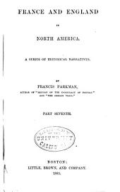 France and England in North America: Montcalm and Wolfe 1903. 2 v