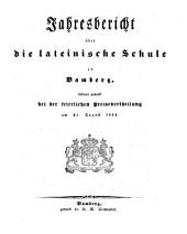 Jahresbericht über die Lateinische Schule zu Bamberg: Bekannt gemacht bei der feierlichen Preisevertheilung am..