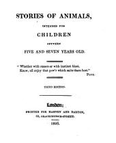 Stories of Animals, Intended for Children Between Five and Seven Years Old