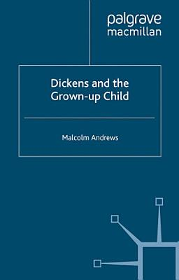 Dickens and the Grown Up Child