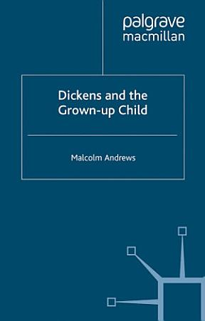 Dickens and the Grown Up Child PDF