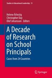 A Decade of Research on School Principals: Cases from 24 Countries
