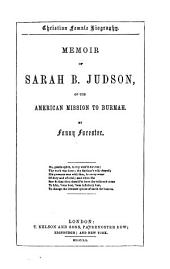 Memoir of Sarah B. Judson: Of the American Mission to Burmah