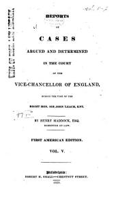 Reports of Cases Argued and Determined in the Court of the Vice-Chancellor of England ...