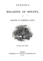 Paxton's Magazine of Botany, and Register of Flowering Plants: Volume 3
