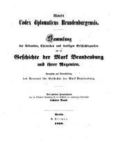 Codex Diplomaticus Brandenburgensis : Sammlung der Urkunden, Chroniken und Sonstigen Quellenschriften Für die Geschichte der Mark Brandenburg und Ihrer Regenten: Haupttheil 2