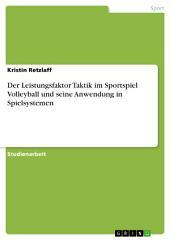 Der Leistungsfaktor Taktik im Sportspiel Volleyball und seine Anwendung in Spielsystemen
