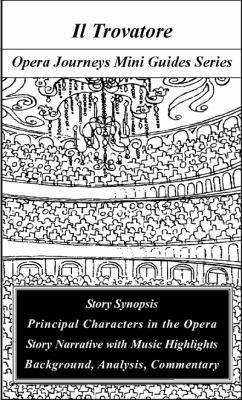 Verdi s Il Trovatore  Opera Journeys Mini Guide Series  PDF