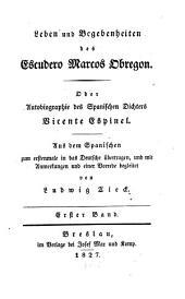 Leben und Begebenheiten des Escudero Marcos Obregon oder Autobiographie des spanischen Dichters Vicente Espinel: Band 1