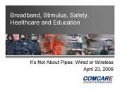 Broadband, Stimulus, Safety, Healthcare and Education