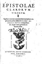 Epistolae Clarorvm Virorvm: Quibus veterum autorum loci complures explicantur, tribus libris à Ioanne Michaele Brvto comprehensæ