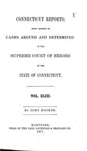 Connecticut Reports: Proceedings in the Supreme Court of the State of Connecticut, Volume 43