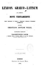 Lexicon Graeco-Latinum in libros Novi Testamenti, usibus scholarum et juvenum s. theologiae catholicae studiosorum accomodatum