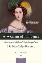 A Woman of Influence: The acclaimed Pride and Prejudice sequel series