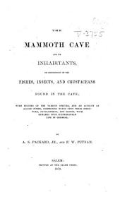The Mammoth Cave and Its Inhabitants: Or Descriptions of the Fishes,insects and Crustaceans Found in the Cave