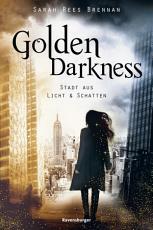 Golden Darkness  Stadt aus Licht   Schatten PDF