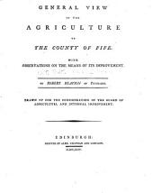 General View of the Agriculture of the Counties of Scotland: Issues 1-14