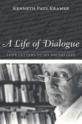 A Life of Dialogue: Love Letters to My Daughters