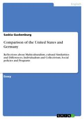 Comparison of the United States and Germany: Reflections about Multiculturalism, cultural Similarities and Differences, Individualism and Collectivism, Social policies and Programs