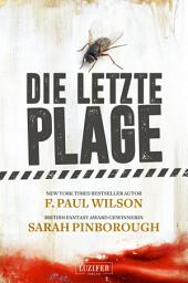 Die letzte Plage: Endzeit-Roman