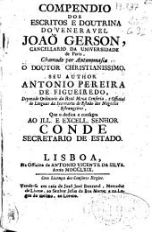 Compendio dos escritos e doutrina do veneravel Joaõ Gerson, cancellario da universidade de Pariz, chamado por antonomasia o doutor christianissimo