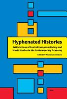 Hyphenated Histories  Articulations of Central European Bildung and Slavic Studies in the Contemporary Academy PDF