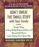 Don't Sweat the Small Stuff with Your Family